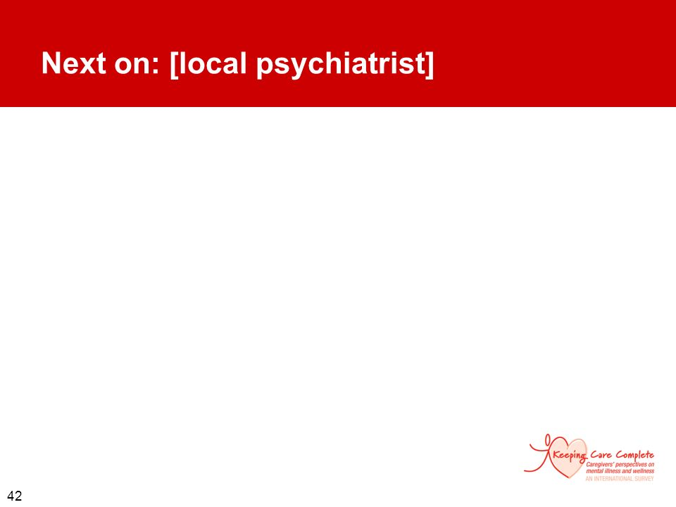 Next on: [local psychiatrist]